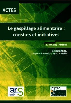 Le gaspillage alimentaire : constats et initiatives - Juin 2013